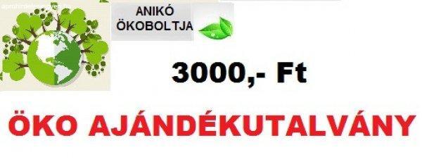 Öko Ajándékutalvány 3000,-Ft, 5000,- Ft, 10000,- Ft
